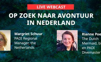 PADI-webcast: Op zoek naar avontuur in Nederland